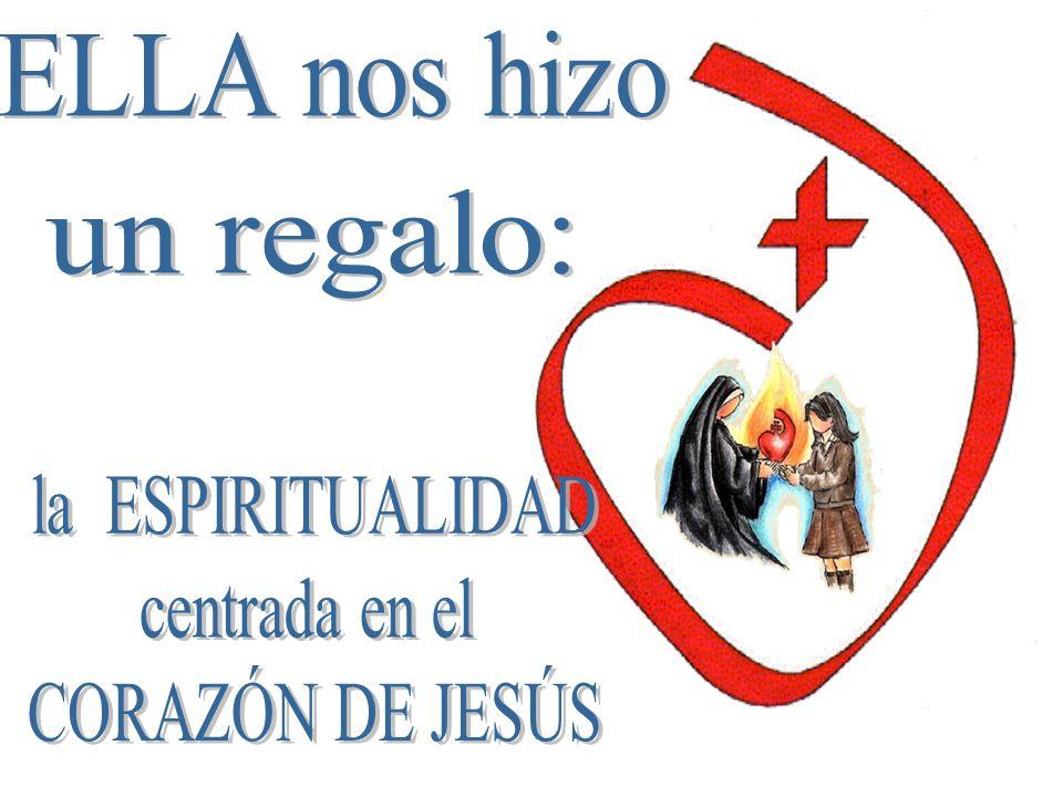 ELLA nos hizo un regalo: la ESPIRITUALIDAD centrada en el CORAZÓN DE JESÚS