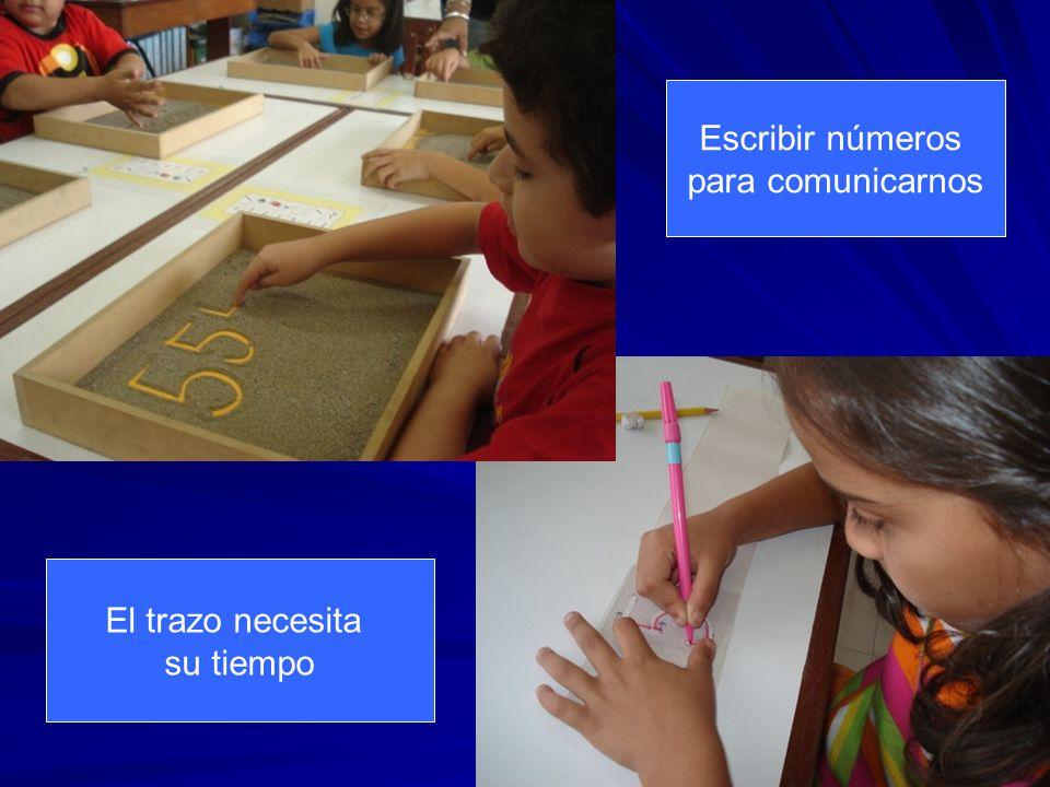 Escribir números para comunicarnos El trazo necesita su tiempo