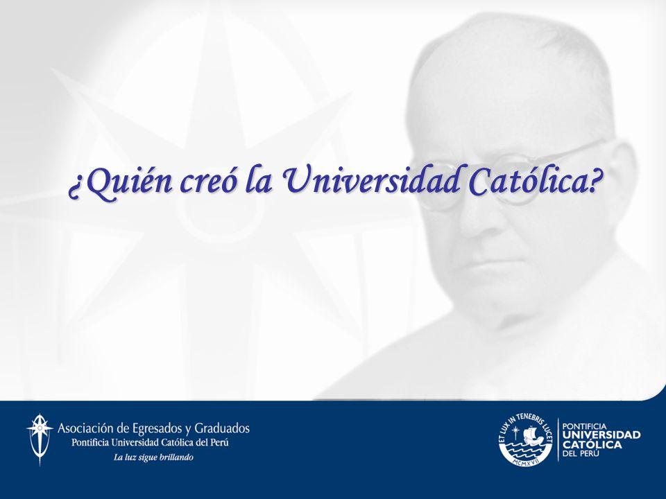 ¿Quién creó la Universidad Católica