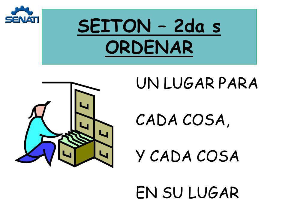 SEITON – 2da s ORDENAR UN LUGAR PARA CADA COSA, Y CADA COSA EN SU LUGAR