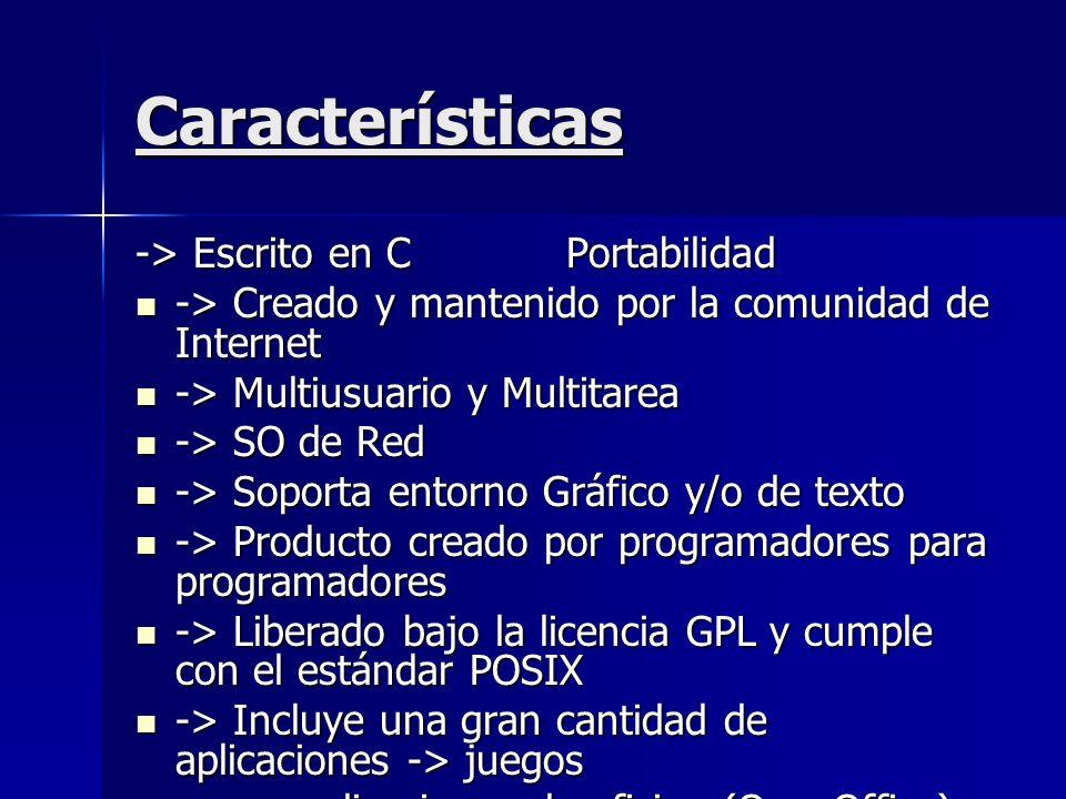 Características -> Escrito en C Portabilidad