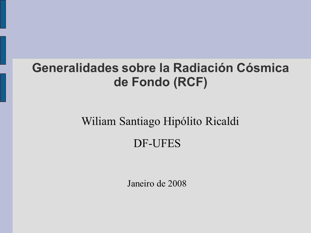 Generalidades sobre la Radiación Cósmica de Fondo (RCF)