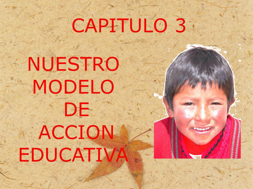 NUESTRO MODELO DE ACCION EDUCATIVA