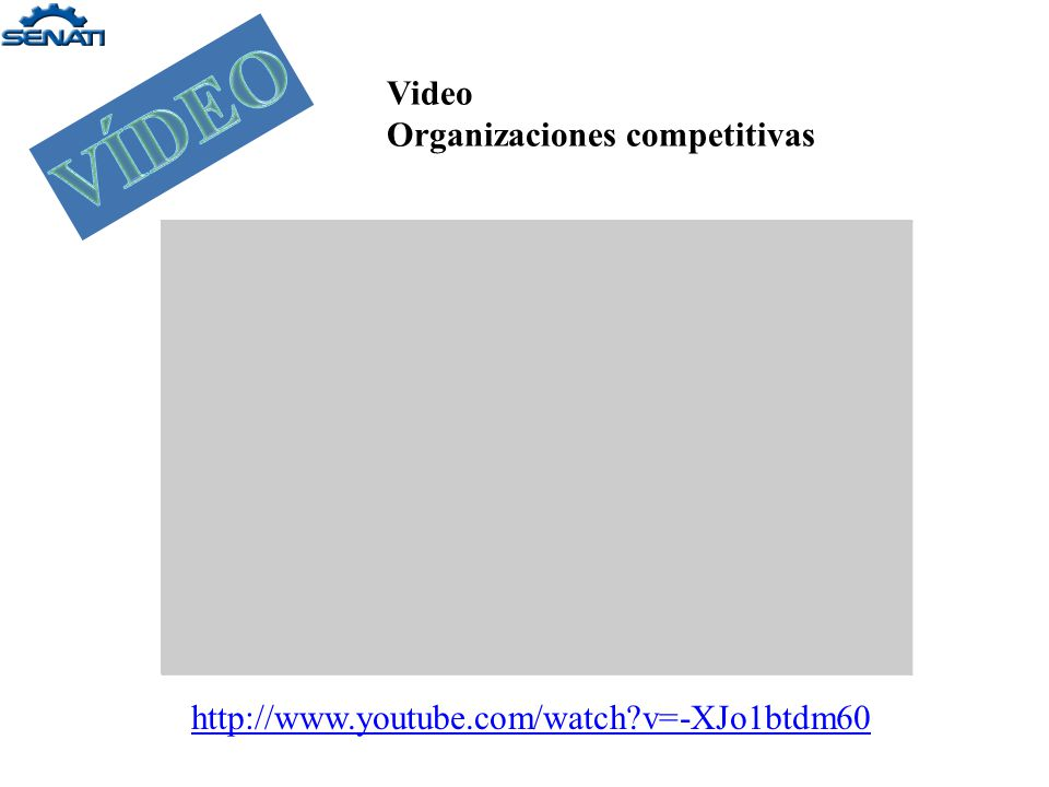 VÍDEO Video Organizaciones competitivas