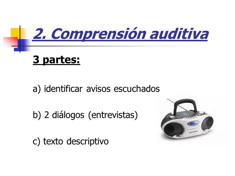 2. Comprensión auditiva 3 partes: a) identificar avisos escuchados