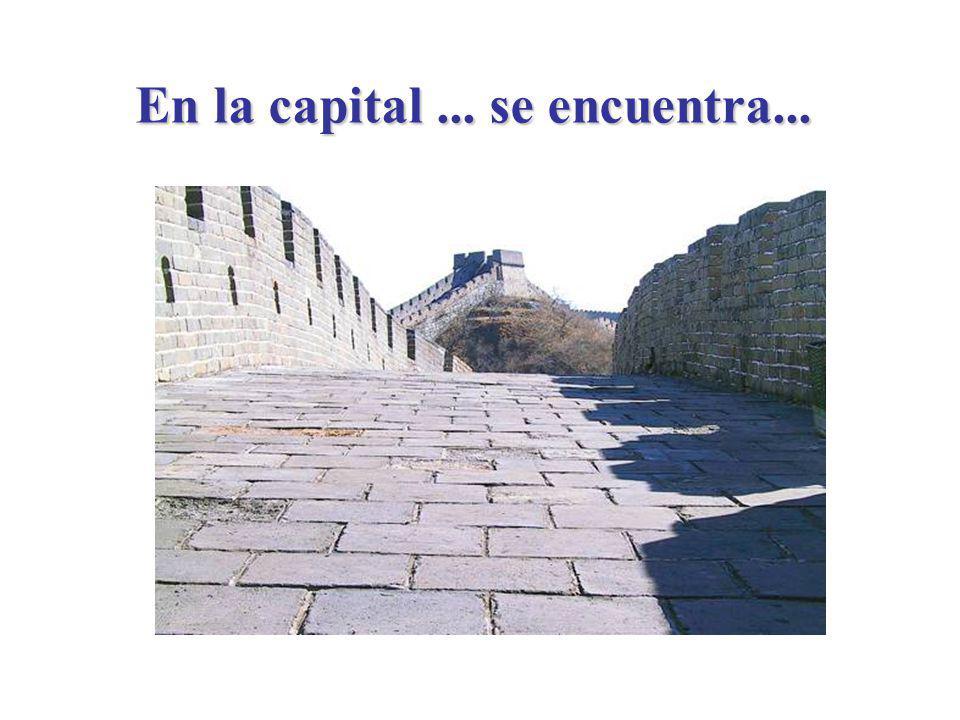 En la capital ... se encuentra...