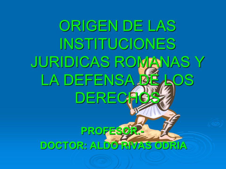 PROFESOR.- DOCTOR: ALDO RIVAS ODRIA