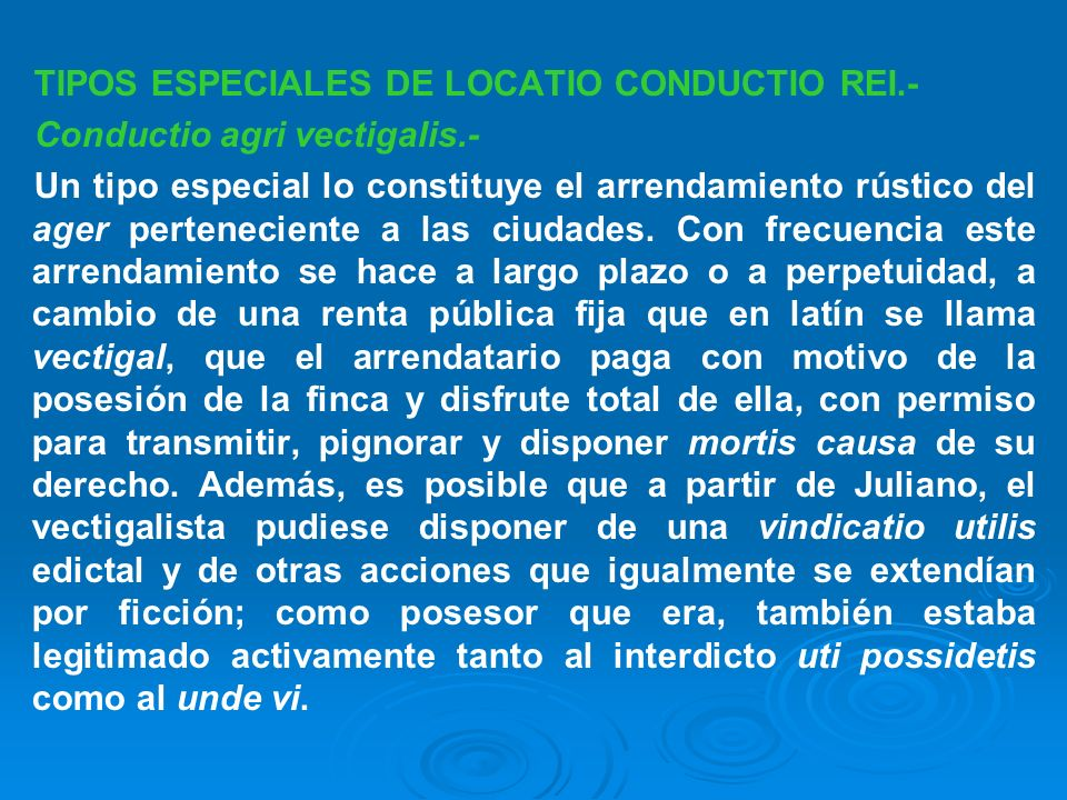 TIPOS ESPECIALES DE LOCATIO CONDUCTIO REI.-
