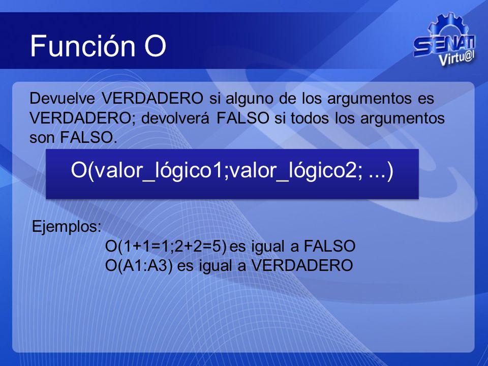 O(valor_lógico1;valor_lógico2; ...)