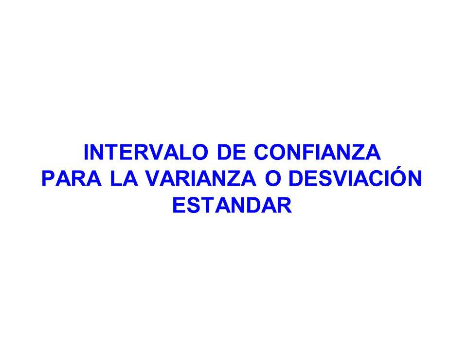 INTERVALO DE CONFIANZA PARA LA VARIANZA O DESVIACIÓN ESTANDAR
