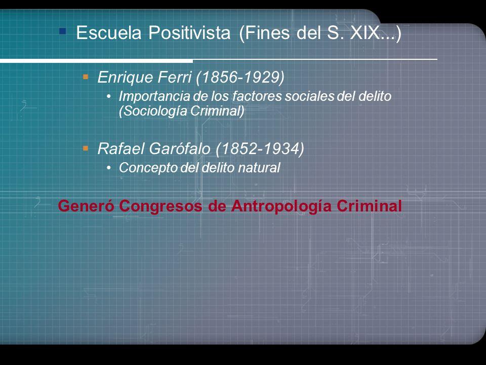 Escuela Positivista (Fines del S. XIX...)