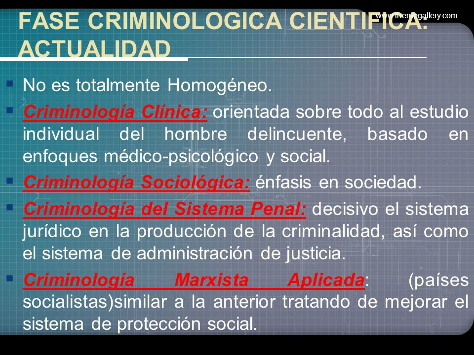 FASE CRIMINOLOGICA CIENTIFICA: ACTUALIDAD