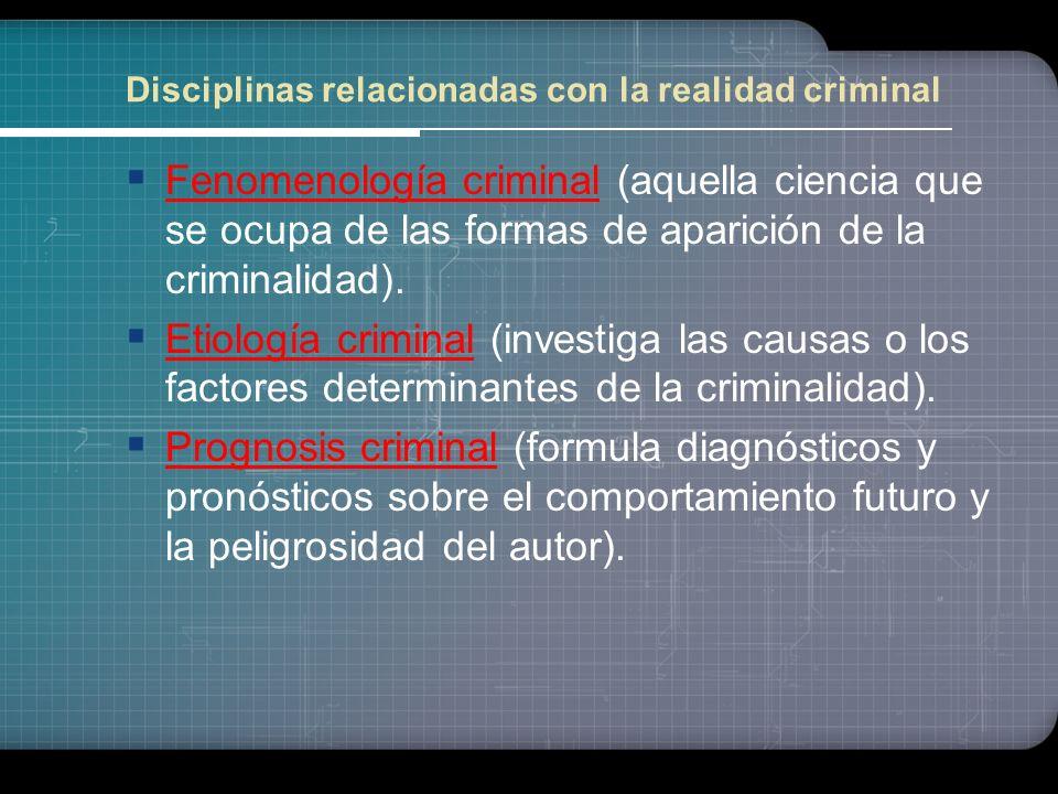 Disciplinas relacionadas con la realidad criminal