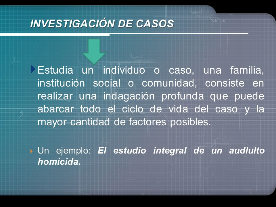 INVESTIGACIÓN DE CASOS