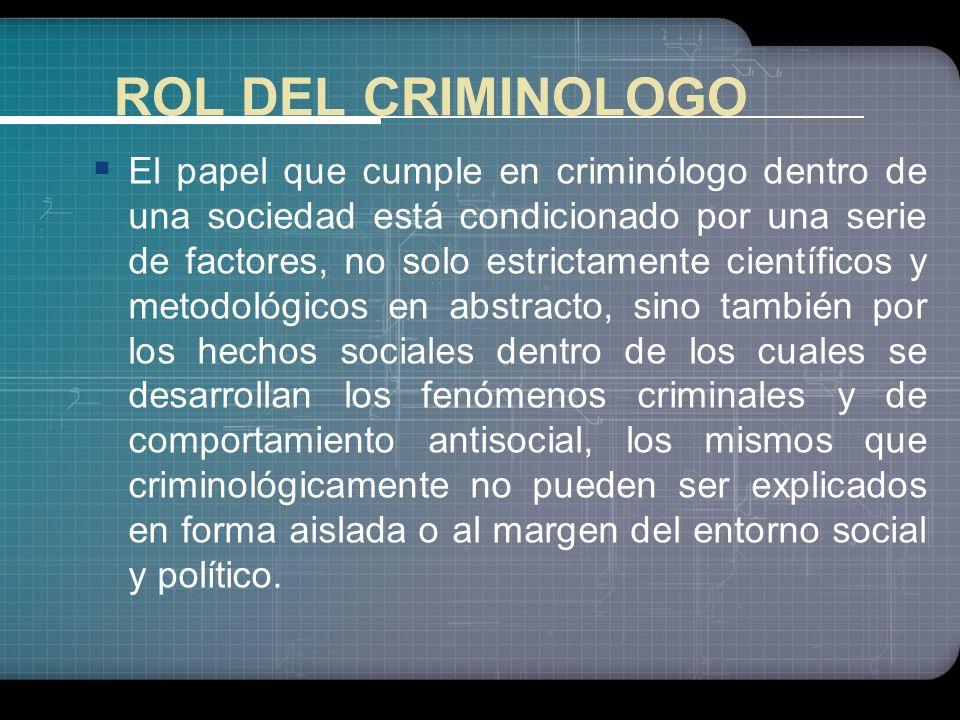 ROL DEL CRIMINOLOGO