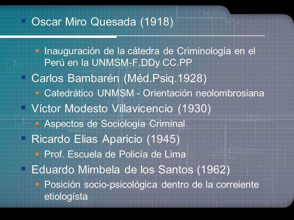 Carlos Bambarén (Méd.Psiq.1928) Víctor Modesto Villavicencio (1930)
