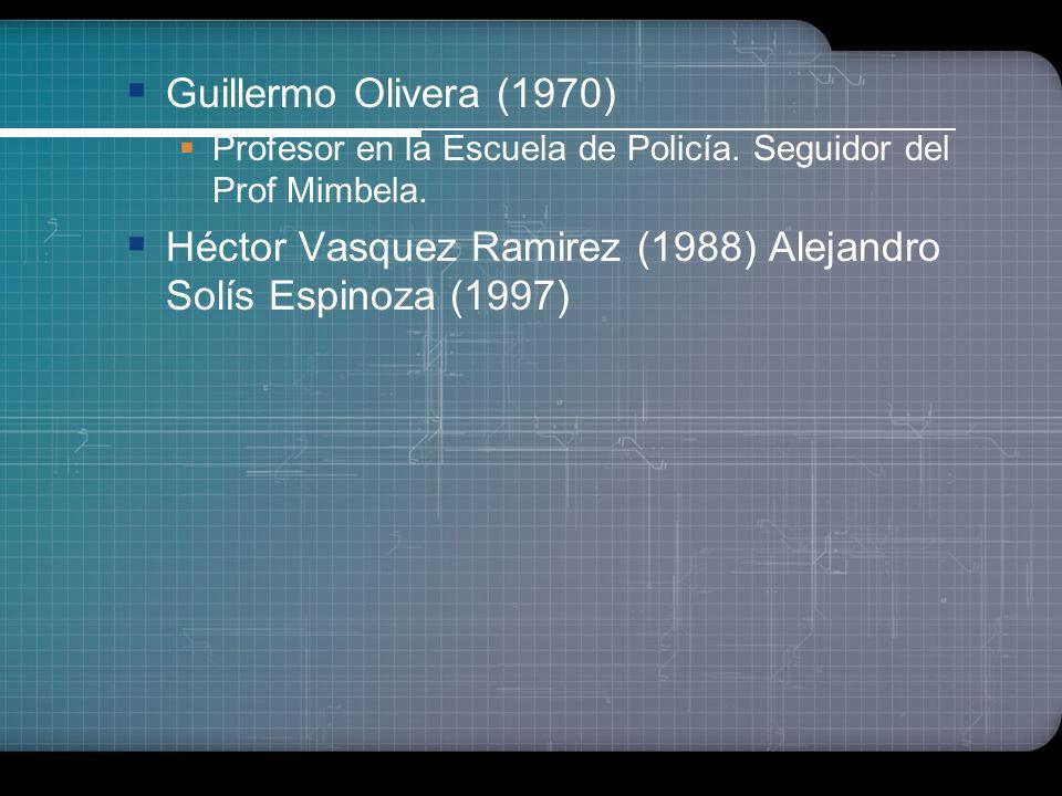 Héctor Vasquez Ramirez (1988) Alejandro Solís Espinoza (1997)