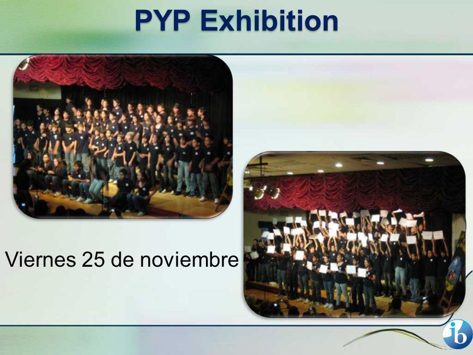 PYP Exhibition Viernes 25 de noviembre