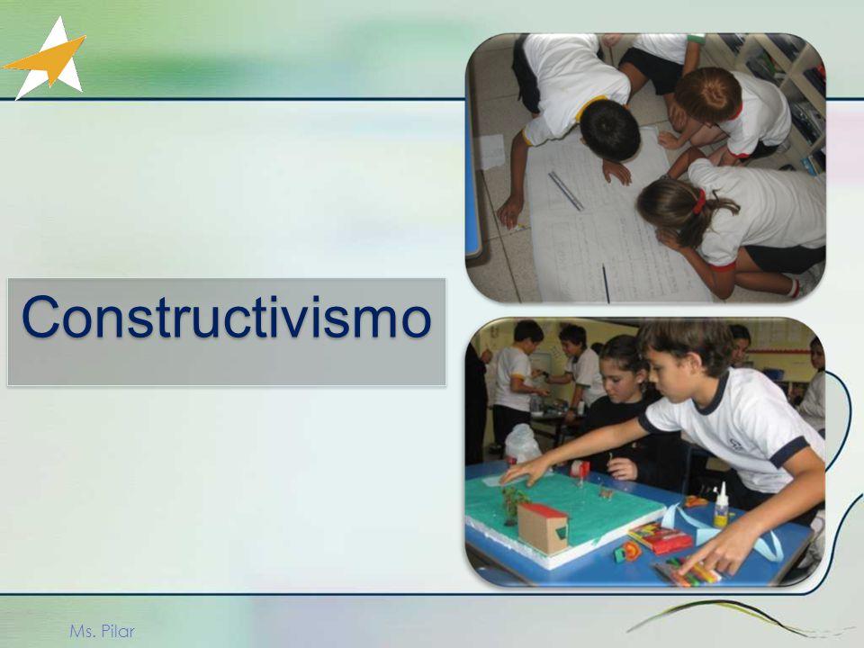 Constructivismo Ms. Pilar