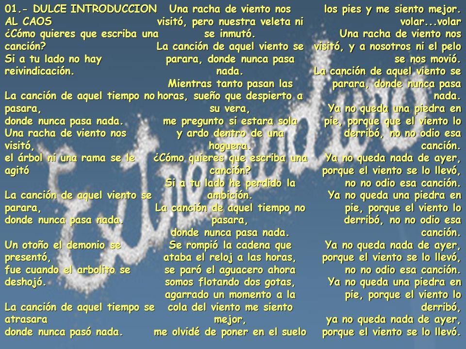 01. - DULCE INTRODUCCION AL CAOS ¿Cómo quieres que escriba una canción