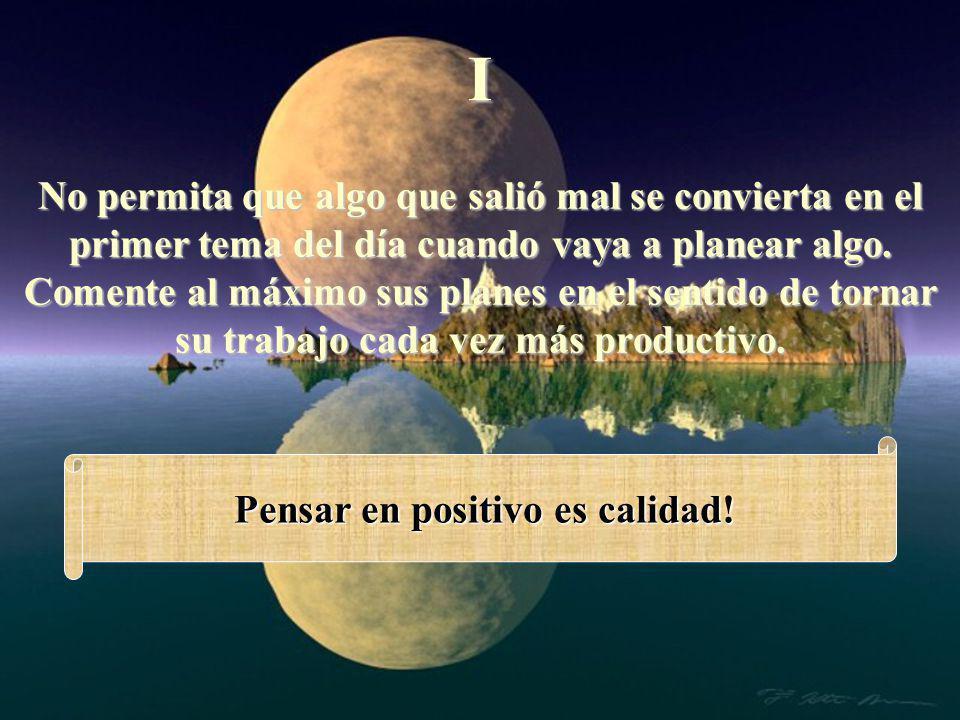 Pensar en positivo es calidad!