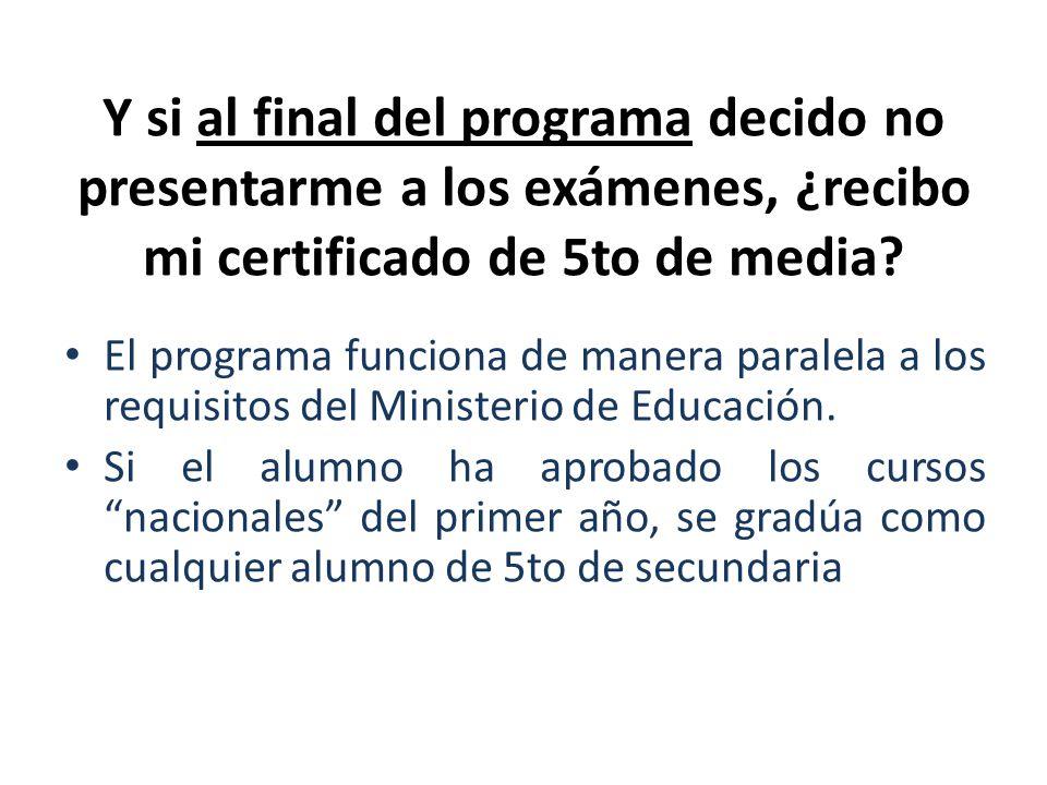 Y si al final del programa decido no presentarme a los exámenes, ¿recibo mi certificado de 5to de media