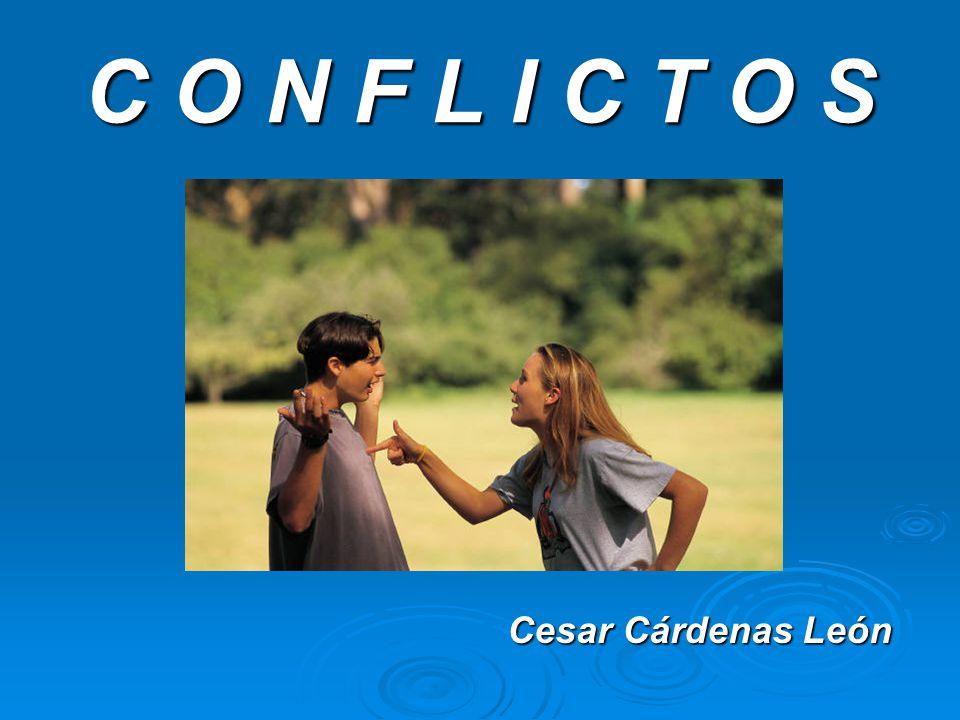 C O N F L I C T O S Cesar Cárdenas León