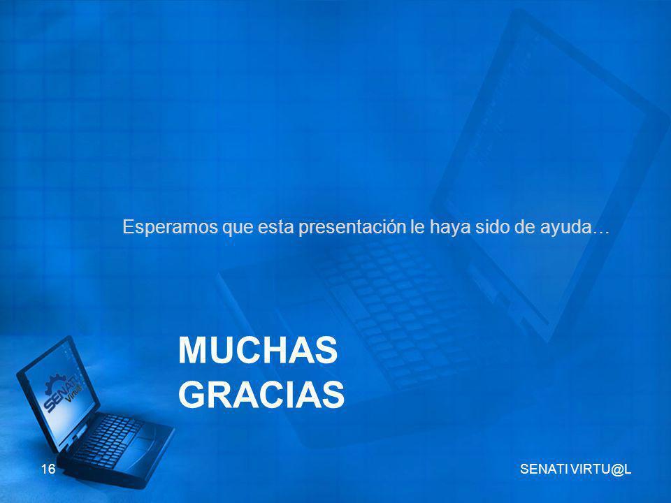 Muchas Gracias Esperamos que esta presentación le haya sido de ayuda…