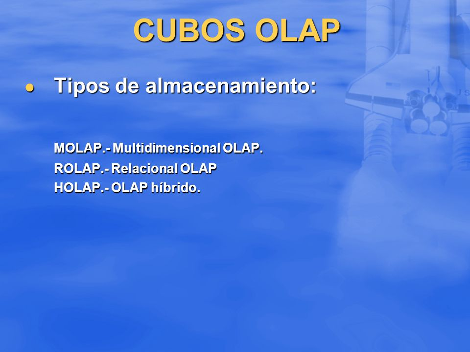 CUBOS OLAP Tipos de almacenamiento: MOLAP.- Multidimensional OLAP.