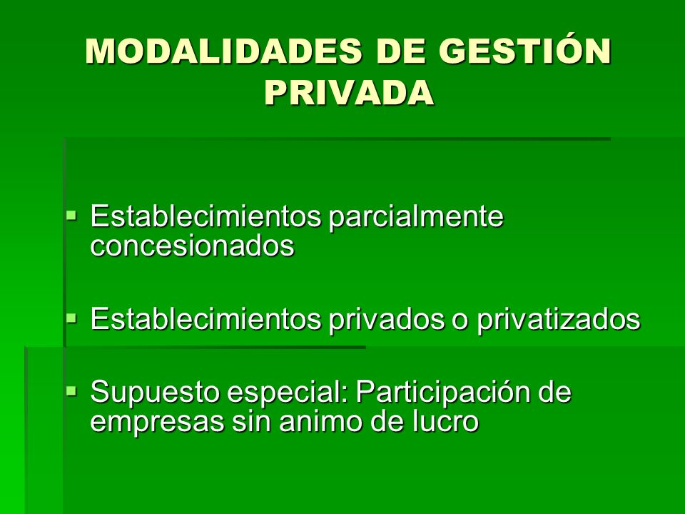 MODALIDADES DE GESTIÓN PRIVADA