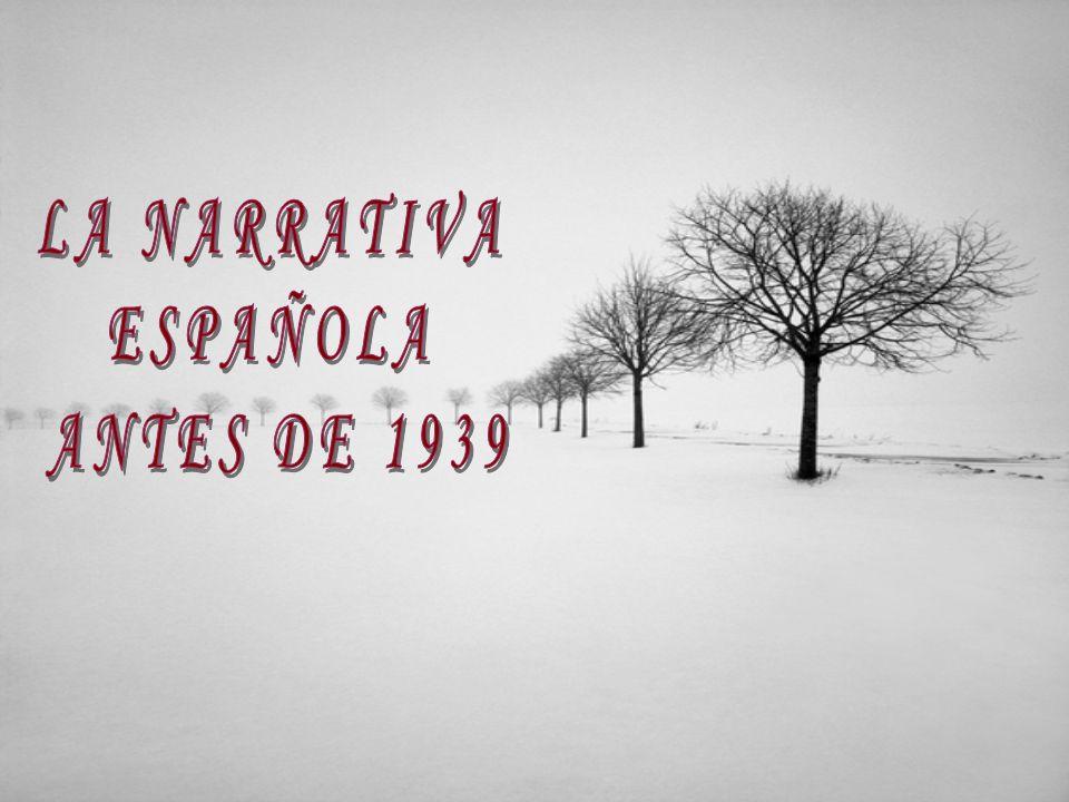 LA NARRATIVA ESPAÑOLA ANTES DE 1939