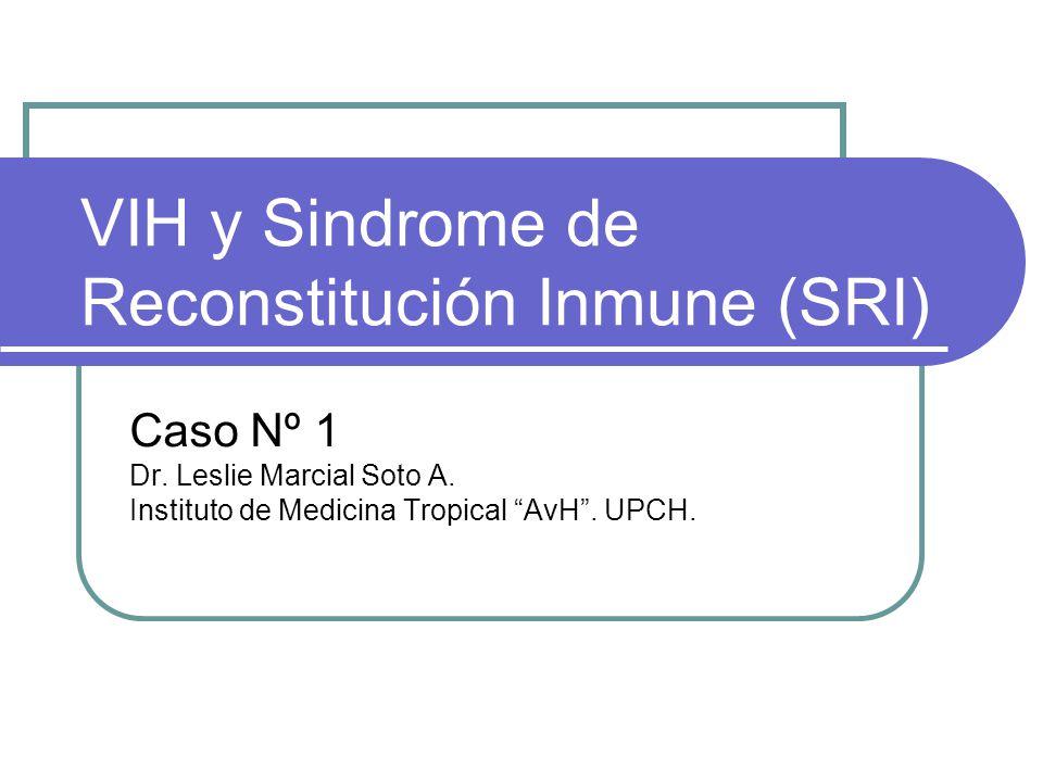 VIH y Sindrome de Reconstitución Inmune (SRI)