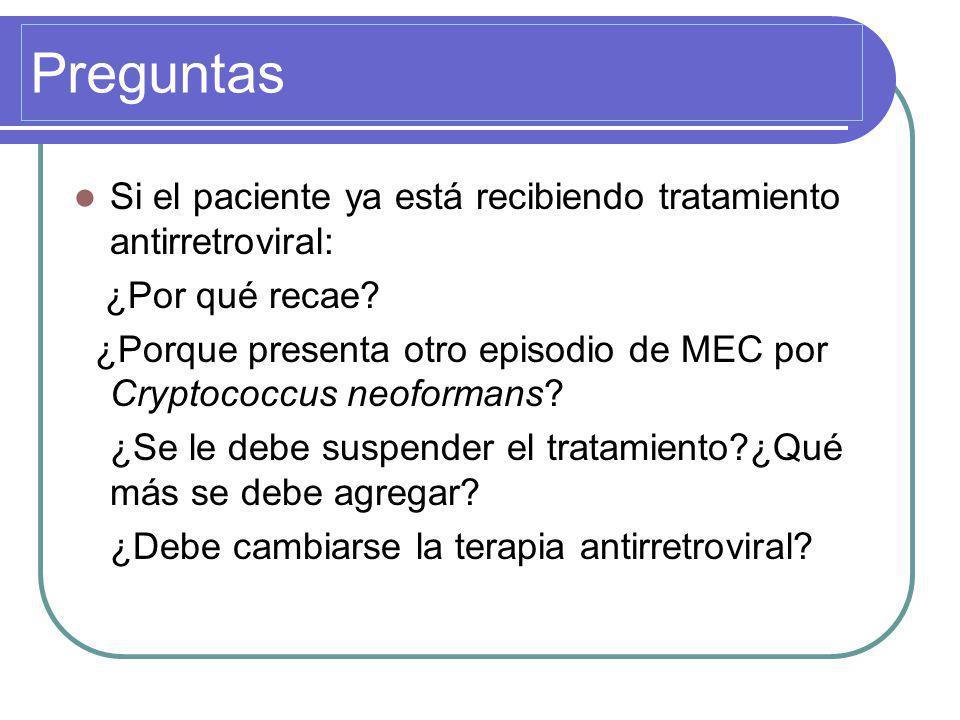 Preguntas Si el paciente ya está recibiendo tratamiento antirretroviral: ¿Por qué recae