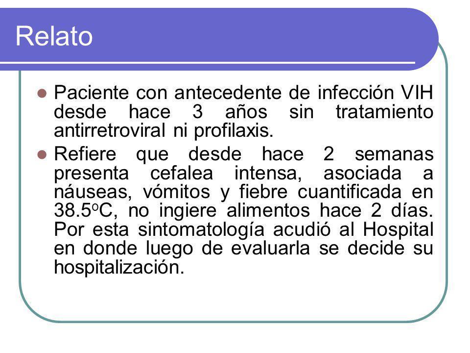 Relato Paciente con antecedente de infección VIH desde hace 3 años sin tratamiento antirretroviral ni profilaxis.