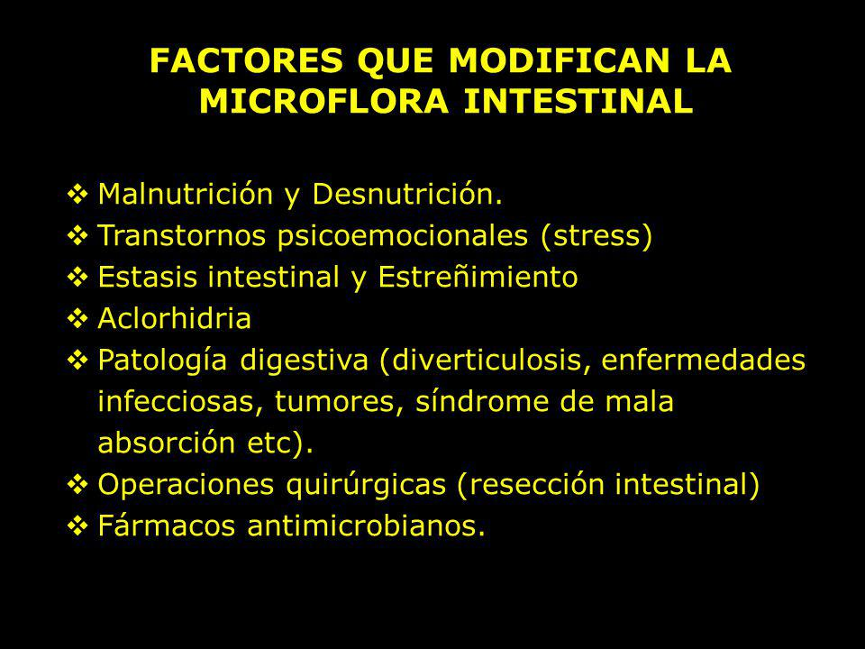 FACTORES QUE MODIFICAN LA MICROFLORA INTESTINAL