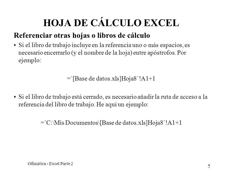HOJA DE CÁLCULO EXCEL Referenciar otras hojas o libros de cálculo