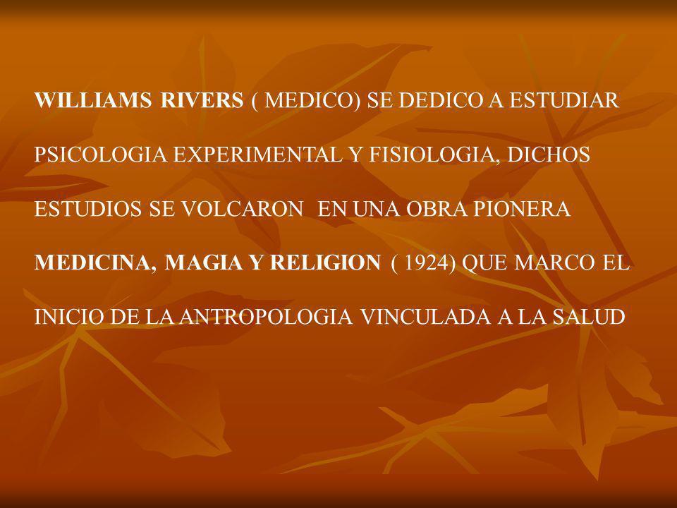 WILLIAMS RIVERS ( MEDICO) SE DEDICO A ESTUDIAR