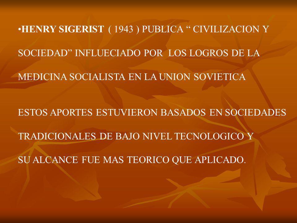 HENRY SIGERIST ( 1943 ) PUBLICA CIVILIZACION Y