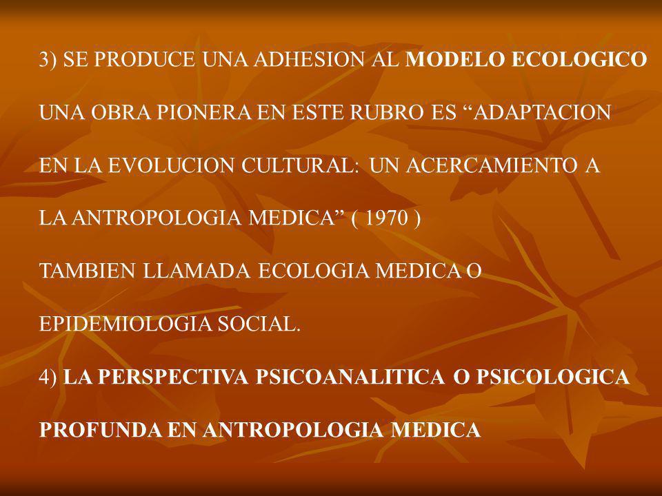 3) SE PRODUCE UNA ADHESION AL MODELO ECOLOGICO