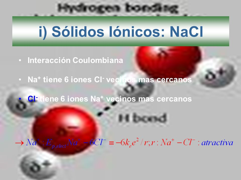i) Sólidos Iónicos: NaCl