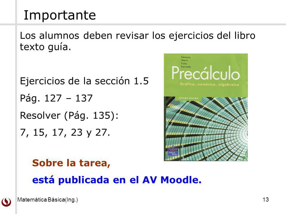 Importante Los alumnos deben revisar los ejercicios del libro texto guía. Ejercicios de la sección 1.5.