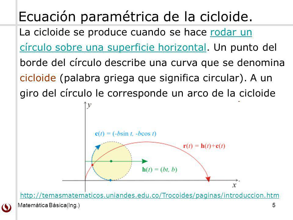 Ecuación paramétrica de la cicloide.