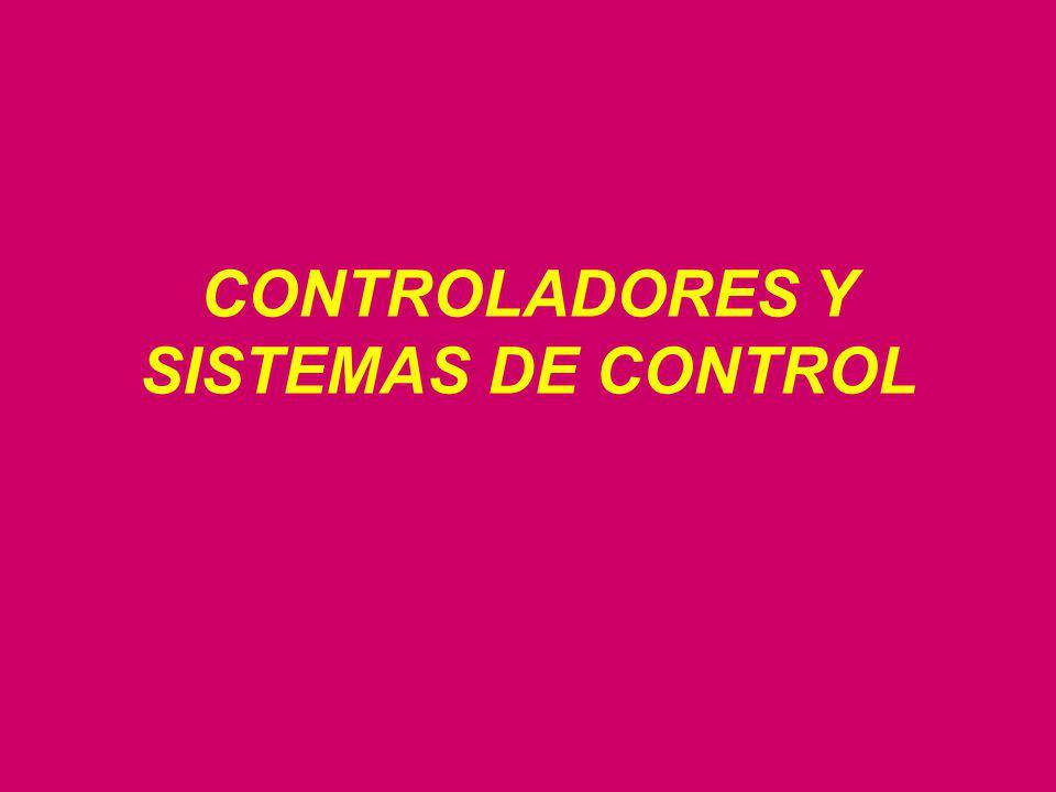 CONTROLADORES Y SISTEMAS DE CONTROL