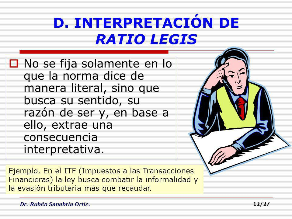 D. INTERPRETACIÓN DE RATIO LEGIS