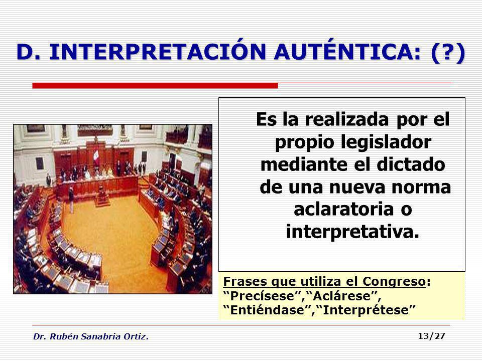 D. INTERPRETACIÓN AUTÉNTICA: ( )