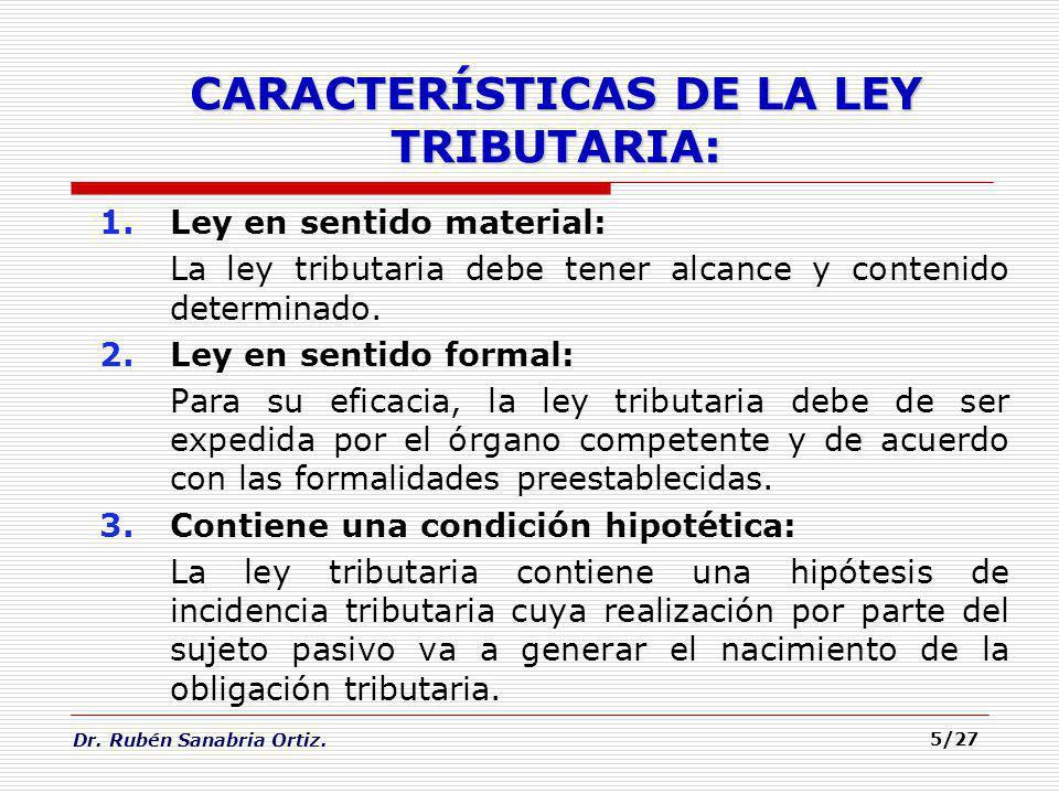 CARACTERÍSTICAS DE LA LEY TRIBUTARIA: