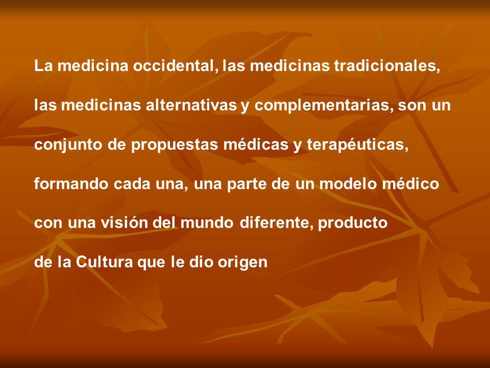 La medicina occidental, las medicinas tradicionales,