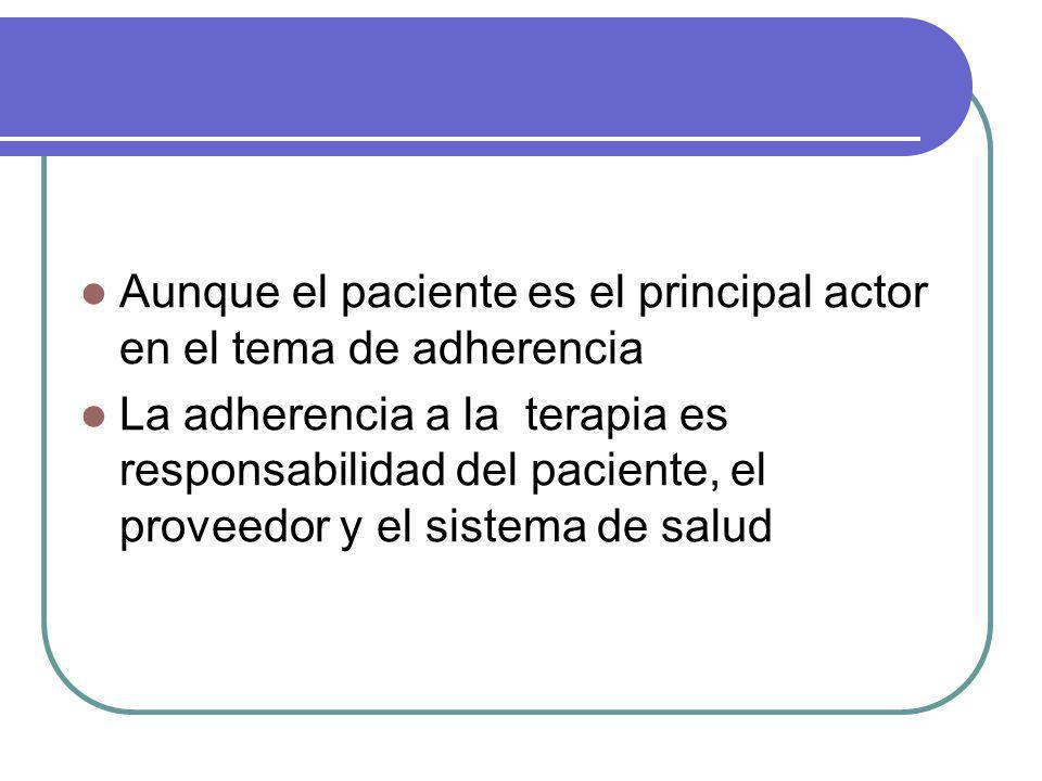 Aunque el paciente es el principal actor en el tema de adherencia