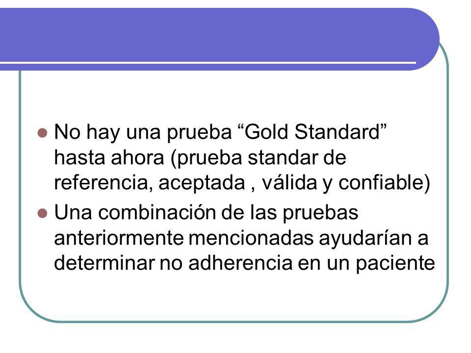 No hay una prueba Gold Standard hasta ahora (prueba standar de referencia, aceptada , válida y confiable)