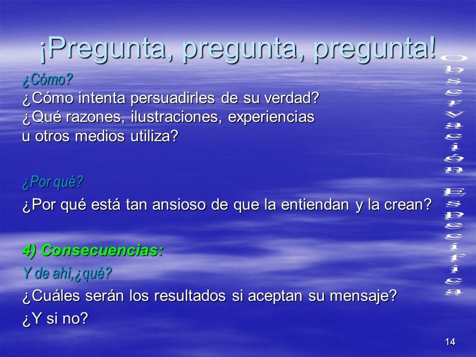 ¡Pregunta, pregunta, pregunta!